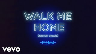 P!nk - Walk Me Home (R3HAB Remix (Audio)) Video
