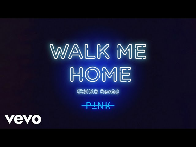 P!nk - Walk Me Home (R3HAB Remix (Audio))