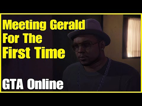 GTA ONLINE - MEETING GERALD FOR THE FIRST TIME!!!