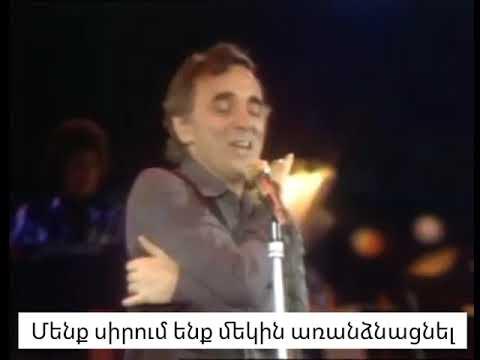 Charles Aznavour - What Makes A Man (Armenian Subtitles)