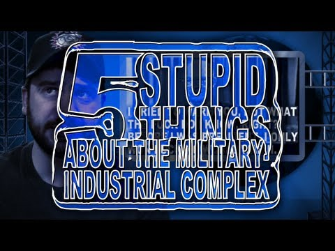 Five Stupid Things About the Military-Industrial Complex