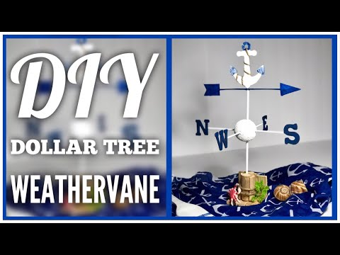 DIY Dollar Tree Weathervane - Coastal Wind Vane - Summer, Beach, Nautical Or Coastal Farmhouse Decor