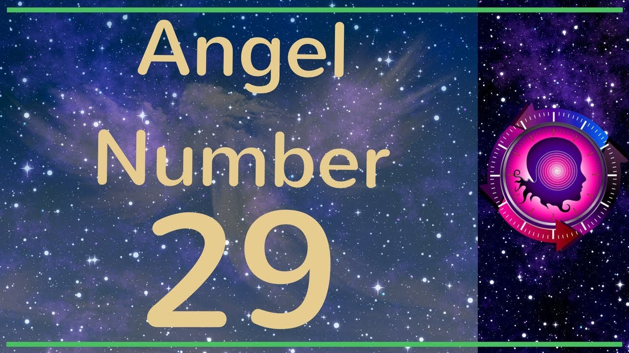 Angel Number 29: The Meanings of Angel Number 29 - YouTube