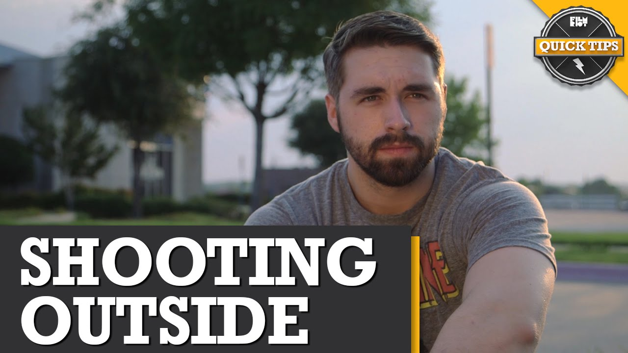 Quick Tips: 5 Tips For Shooting Outside!