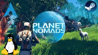 Planet Nomads  - Early Access - Linux | Gameplay