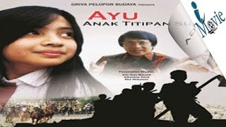 "Download Video IMovie ""Ayu Anak Titipan Surga"" MP3 3GP MP4"