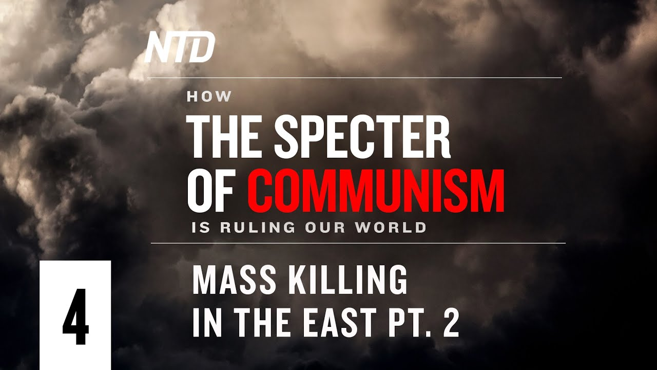 Special Series Ep.4: Mass Killing in the East Pt.2 | How Specter of Communism Is Ruling Our World