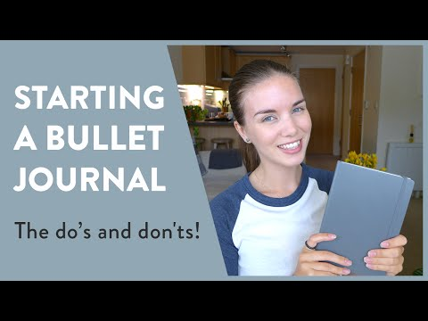 Starting a Bullet Journal - The do's and don'ts!