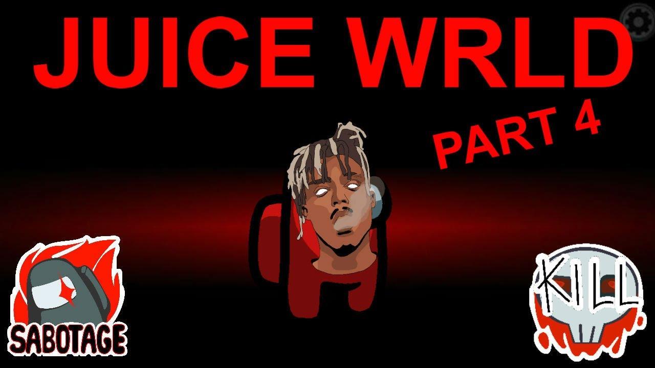 Download Among Us but I use Juice WRLD lyrics PART 4