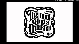 Thermal and a Quarter - M.E.D (live bootleg)