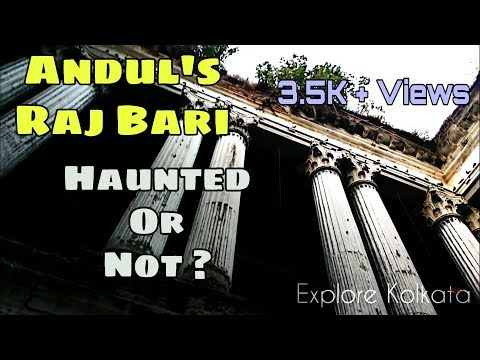 The Experience Of Andul's Haunted Raj Bari.