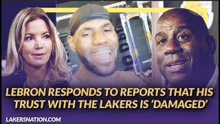 Lakers Newsfeed: LeBron Responds to Reports that His Trust with the Lakers is 'Damaged'