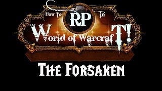 How to Roleplay in World of Warcraft: The Forsaken