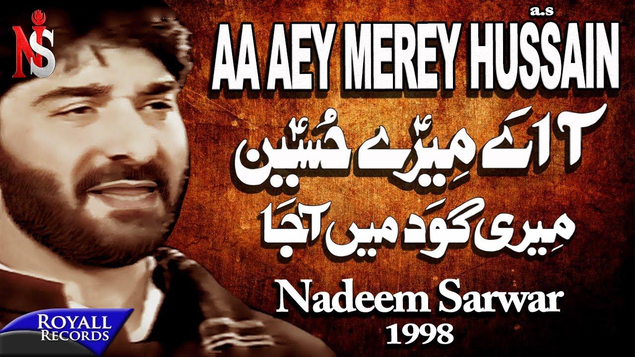 Nadeem Sarwar - Aa Ay Merey Hussain 1998