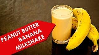 Healthy Smoothie Recipes - Peanut Butter Banana Milkshake