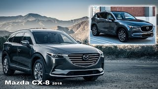 Mazda CX-8 2018 - Interior and Exterior | NEW Design Mazda CX-8