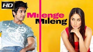 Milenge Milenge Full Movie facts and great story   Shahid Kapoor   Kareena Kapoor