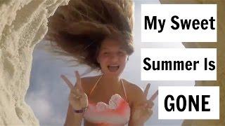 My sweet summer is gone