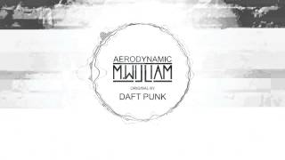 Aerodynamic - Daft Punk (Monsieur William Remix)