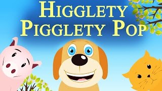 Higgledy Piggledy Pop! - Nursery Rhyme for Kids