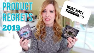 PRODUCT REGRETS 2019 | MAKEUP I REGRET BUYING