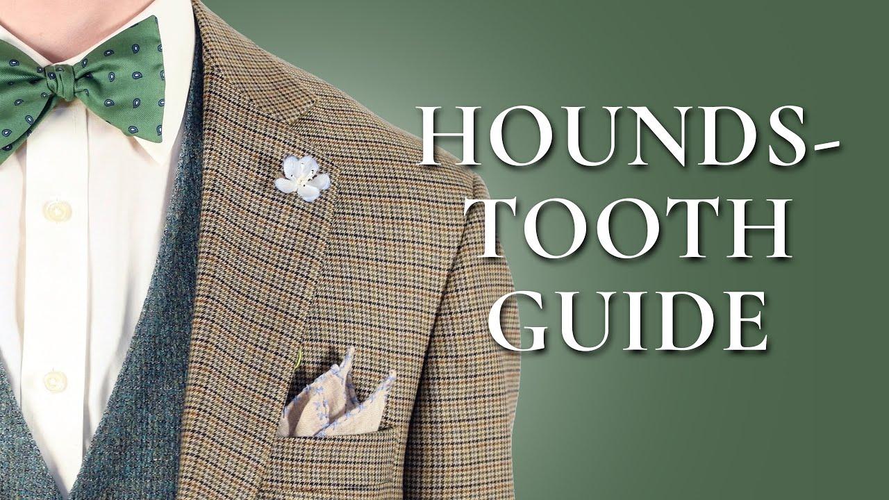 e8c3901303 Houndstooth Guide — Gentleman's Gazette