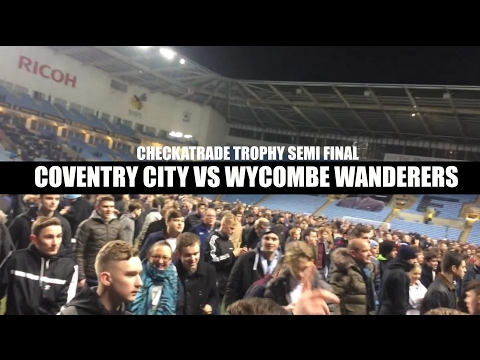 Groundhop Checkatrade Trophy Semi Final Coventry City VS Wycombe Wanderers