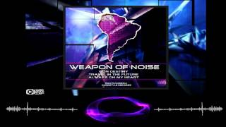 Weapon Of Noise feat Omar Varela - Always On My Heart (HQ Preview)