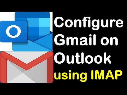 Configure Gmail Using IMAP on Outlook | How to Add Gmail in Outlook using IMAP manually?
