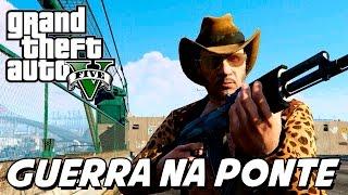 GTA V – Guerra na Ponte!