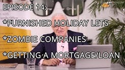 OPW - Episode 14 - Furnished Holiday Lets, Zombie Companies & How to get a Mortgage or a Loan