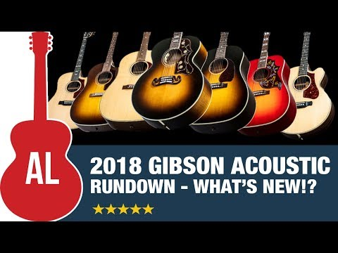 Gibson Acoustic - What's New for 2018?