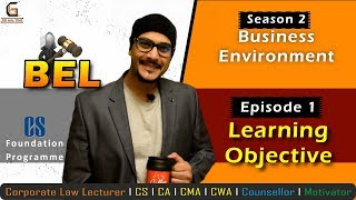 Learning Objective of Business Environment | Business Environment and Law | Paper 1 | CSFP | GBIT