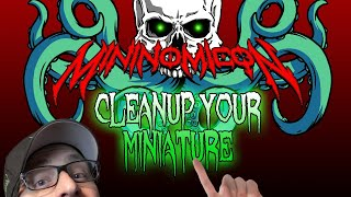 Cleanup Your Miniature!