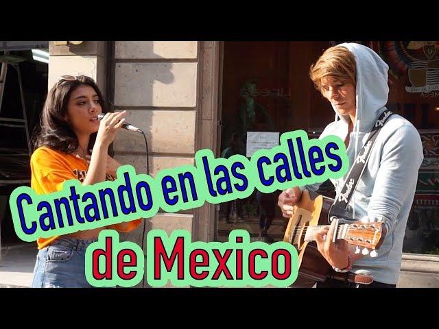 CANTANDO EN LAS CALLES DE MEXICO CON JAVI
