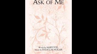 ASK OF ME (2-Part Mixed) - Mary Foil/Douglas Nolan