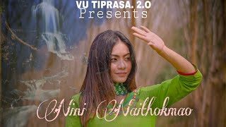 VU Tiprasa 2.0 | Nini Naithokmao | New Music Video