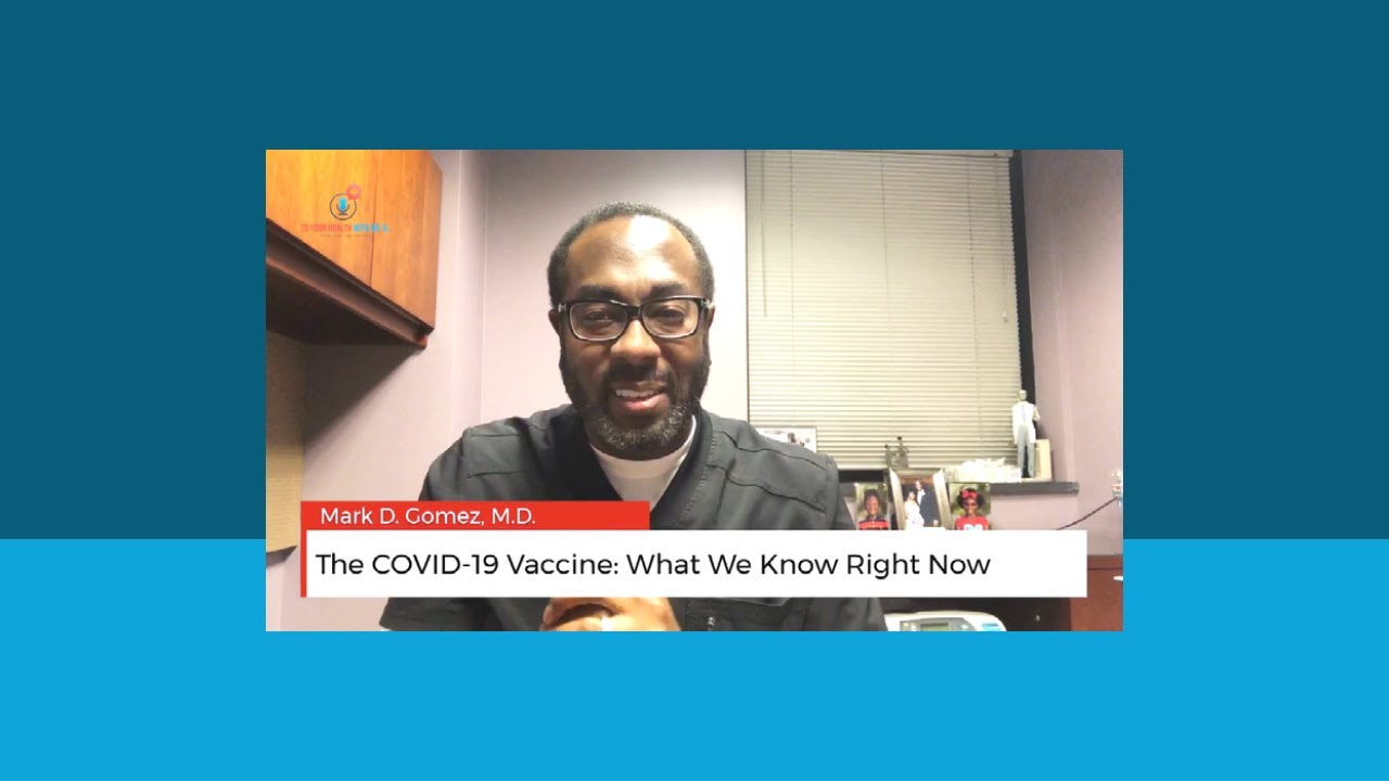 The COVID-19 Vaccine: What We Know Right Now