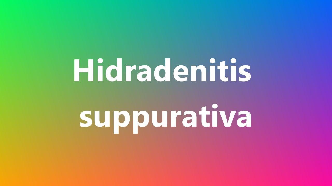 hidradenitis suppurativa - medical definition and pronunciation