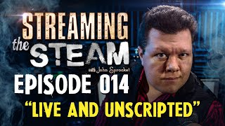 Streaming the Steam - Live and Unscripted!