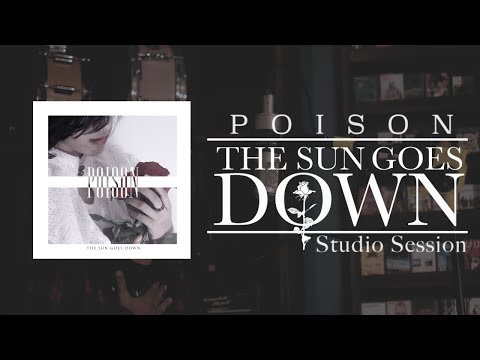 THE SUN GOES DOWN - POISON (Studio Session)