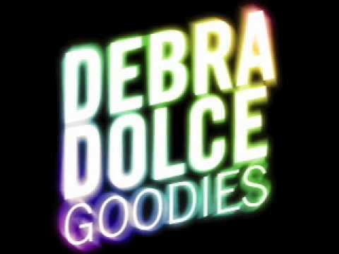 Debra Dolce - Goodies (Zero Cash Remix)