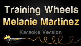 Melanie Martinez - Training Wheels (Karaoke Version)