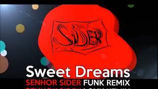 SWEET DREAMS   ( SENHOR SIDER FUNK REMIX) 1 HORA