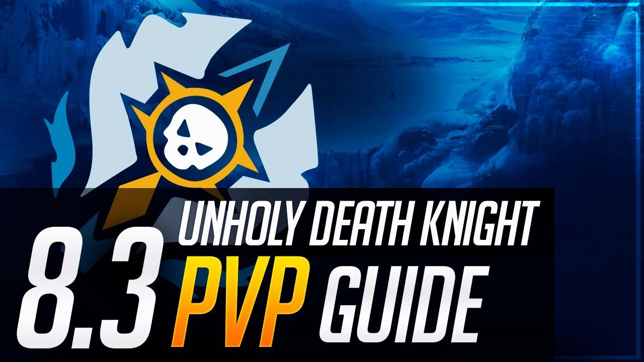 Unholy Death Knight 8.3 PvP Guide | Talents, Essences, Azerite, Corruption and Playstyle