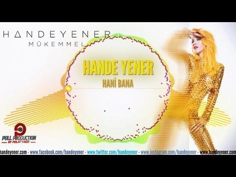 Hande Yener - Hani Bana
