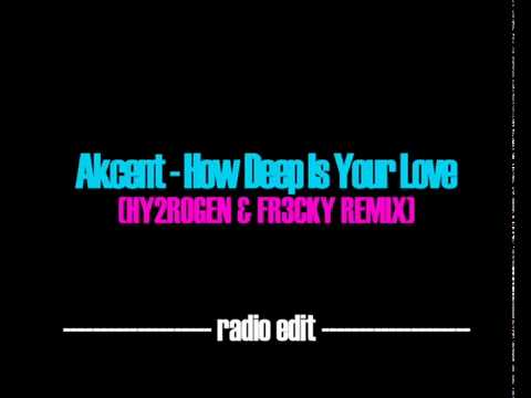 Akcent  How Deep Is Your Love Hy2rogen & Fr3cky Remix Radio Editmp4