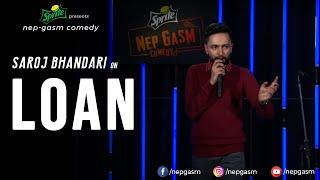 LOAN | Nepali Stand-Up Comedy | Saroj Bhandari | Nep-Gasm Comedy