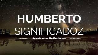 Humberto - Significado del Nombre Humberto