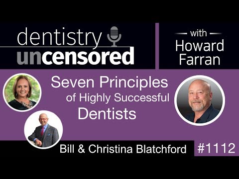 1112 Seven Principles Of Highly Successful Dentists With Bill And Christina Blatchford
